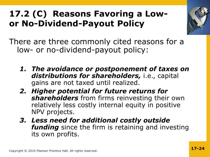 17.2 (C)  Reasons Favoring a Low- or No-Dividend-Payout Policy