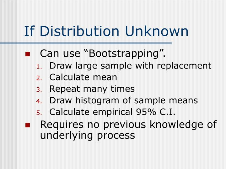 If Distribution Unknown
