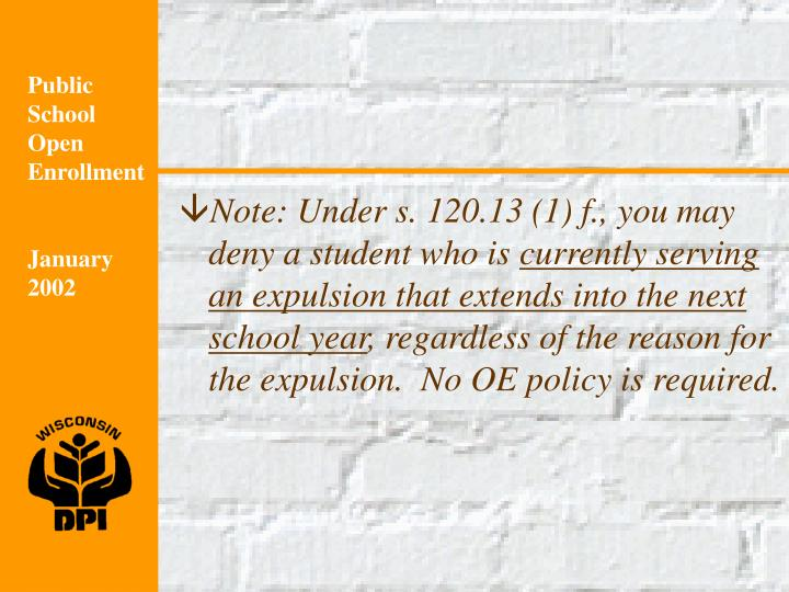 Note: Under s. 120.13 (1) f., you may deny a student who is