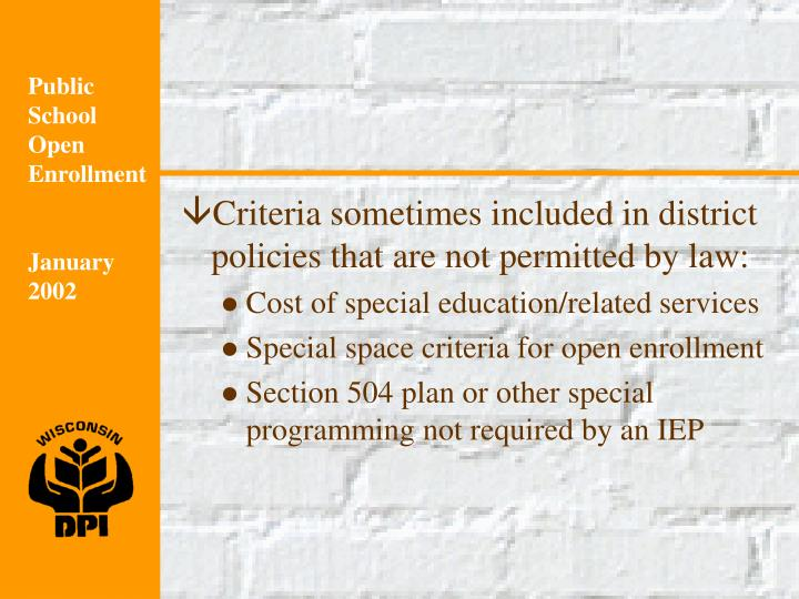 Criteria sometimes included in district policies that are not permitted by law: