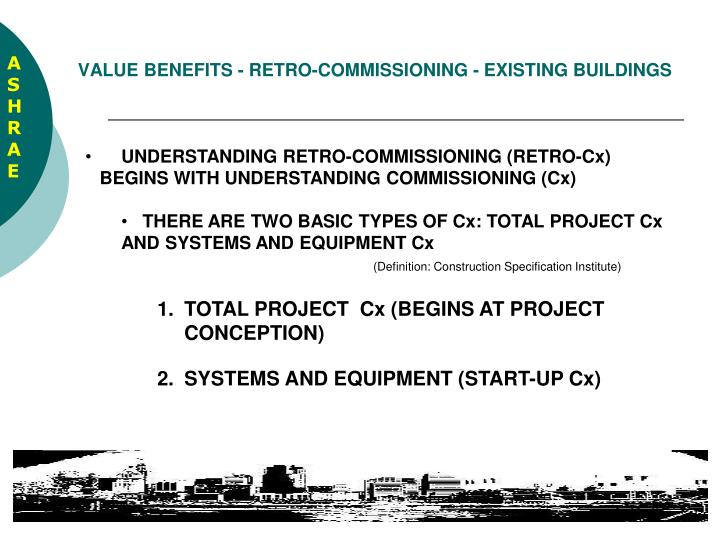 VALUE BENEFITS - RETRO-COMMISSIONING - EXISTING BUILDINGS