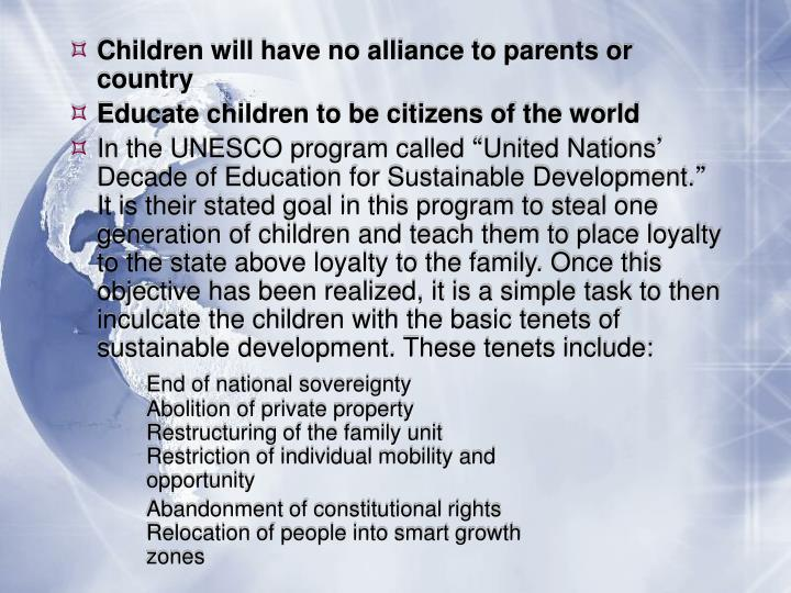 Children will have no alliance to parents or country