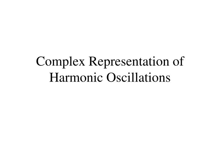 Complex representation of harmonic oscillations