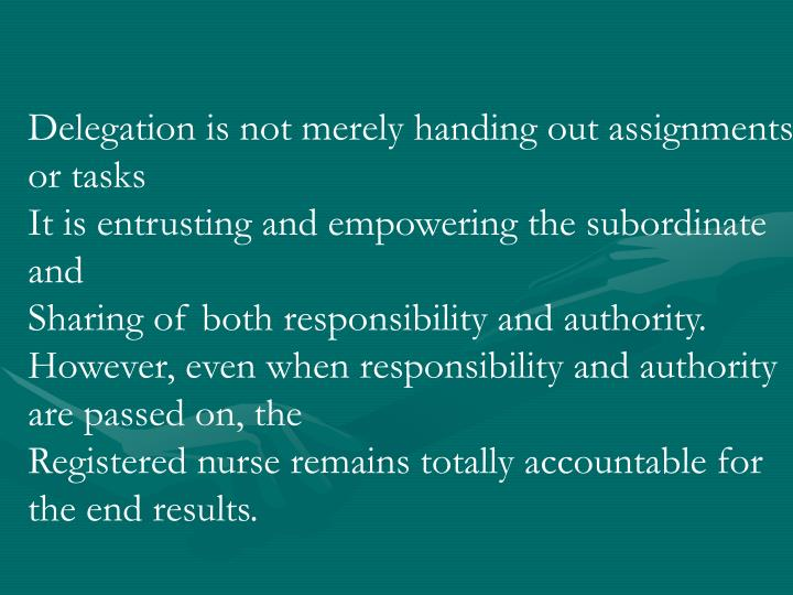 Delegation is not merely handing out assignments or tasks