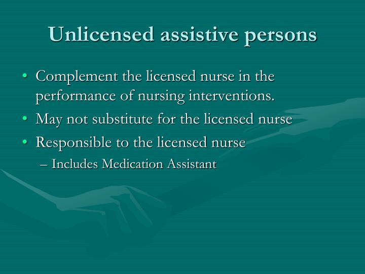 Unlicensed assistive persons