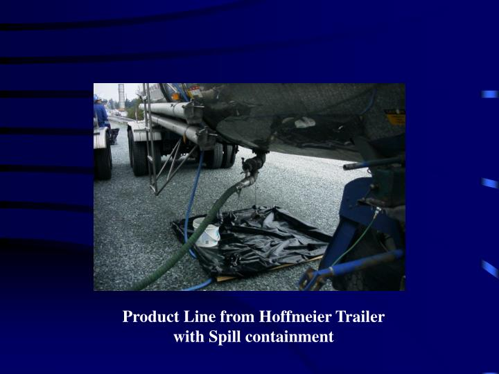 Product Line from Hoffmeier Trailer with Spill containment