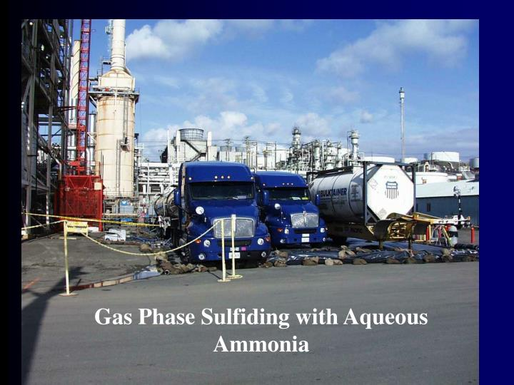 Gas Phase Sulfiding with Aqueous Ammonia
