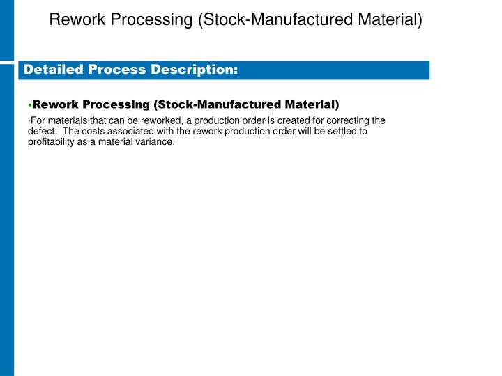 Rework Processing (Stock-Manufactured Material)