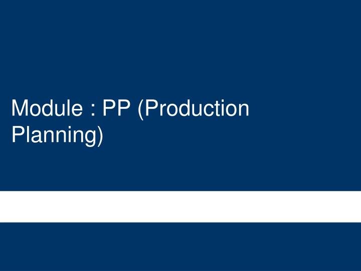 Module : PP (Production Planning)
