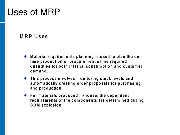 Uses of MRP