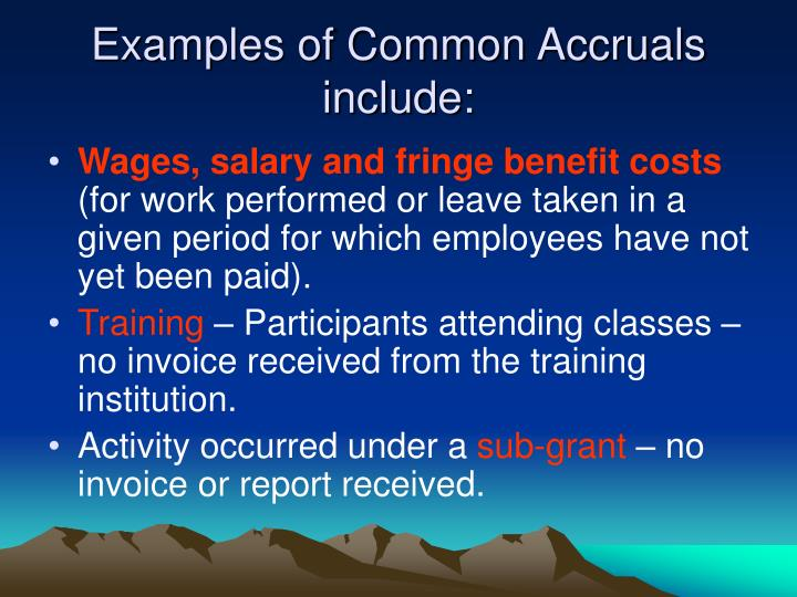 Examples of Common Accruals include: