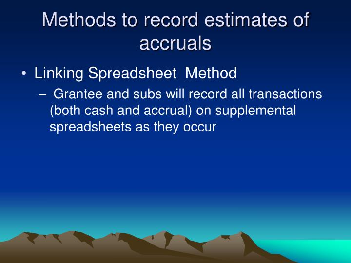 Methods to record estimates of accruals