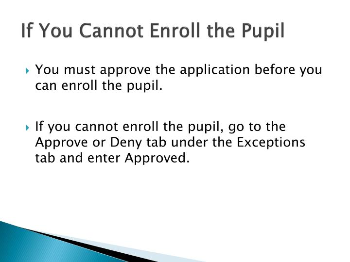 If You Cannot Enroll the Pupil