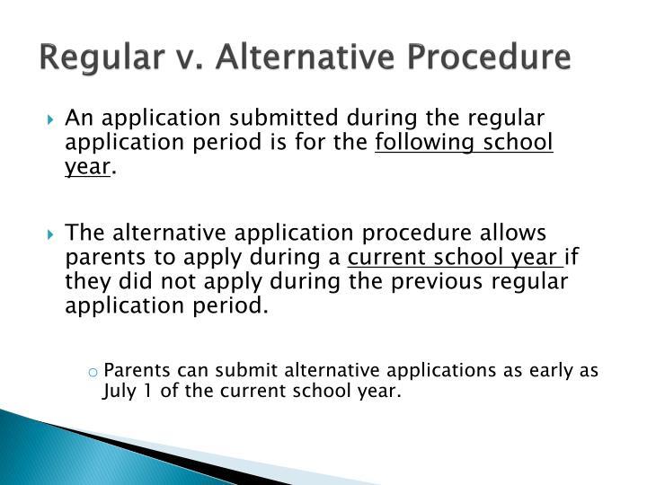 Regular v. Alternative Procedure