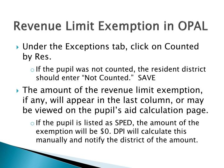 Revenue Limit Exemption in OPAL