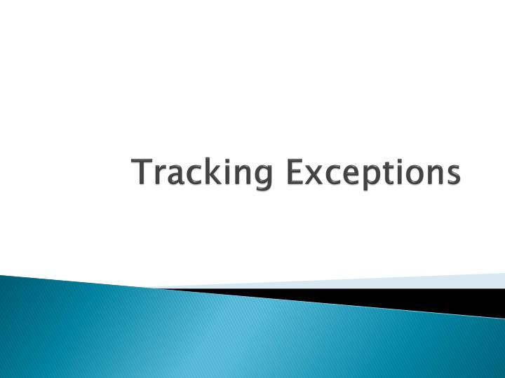 Tracking Exceptions