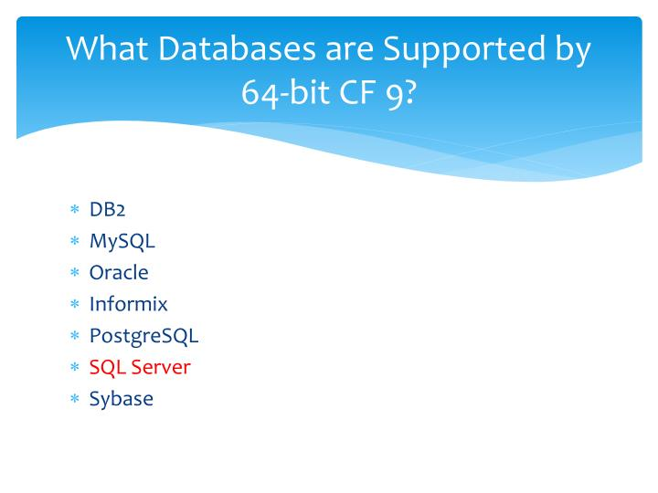 What Databases are Supported by 64-bit CF 9?