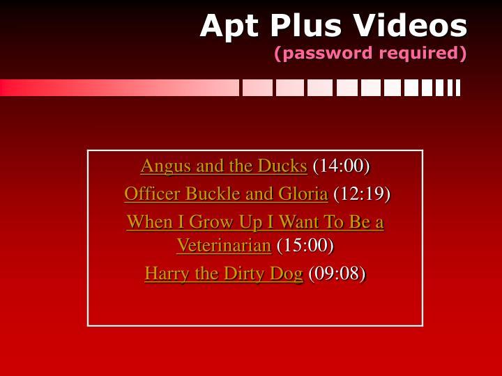 Apt Plus Videos