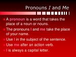 pronouns i and me9