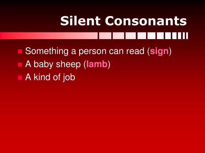 Silent Consonants