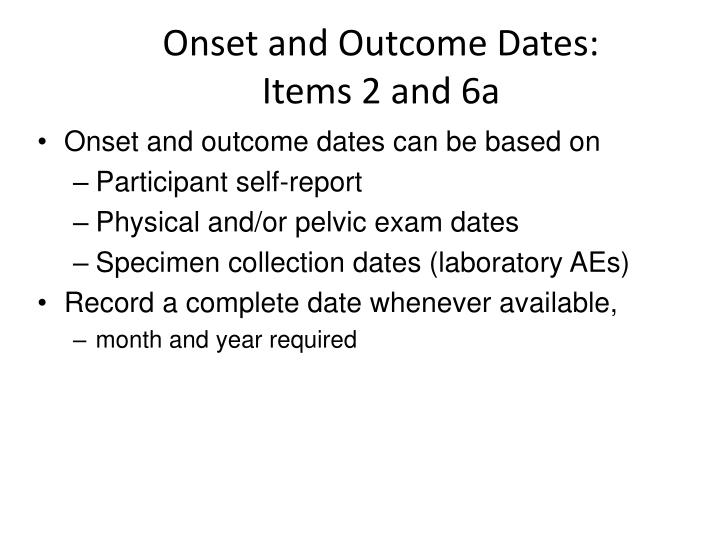 Onset and Outcome Dates: