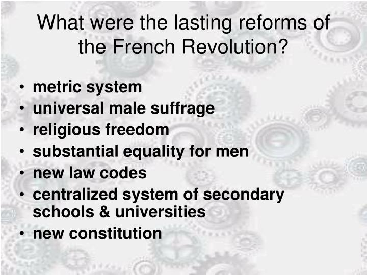 What were the lasting reforms of the French Revolution?