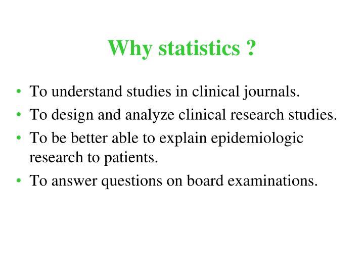 Why statistics ?
