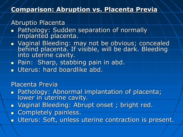 Comparison: Abruption vs. Placenta Previa