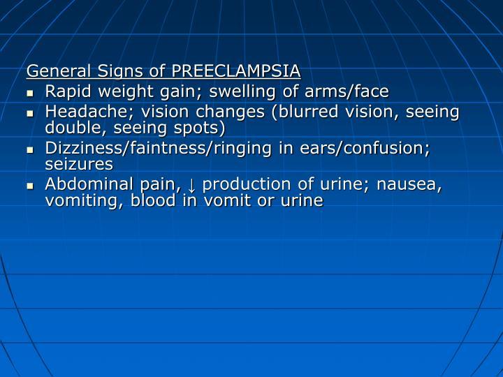 General Signs of PREECLAMPSIA