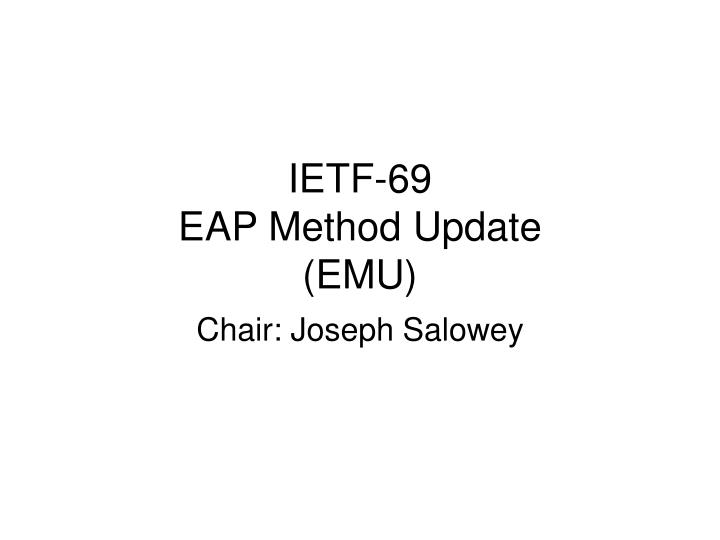 Ietf 69 eap method update emu