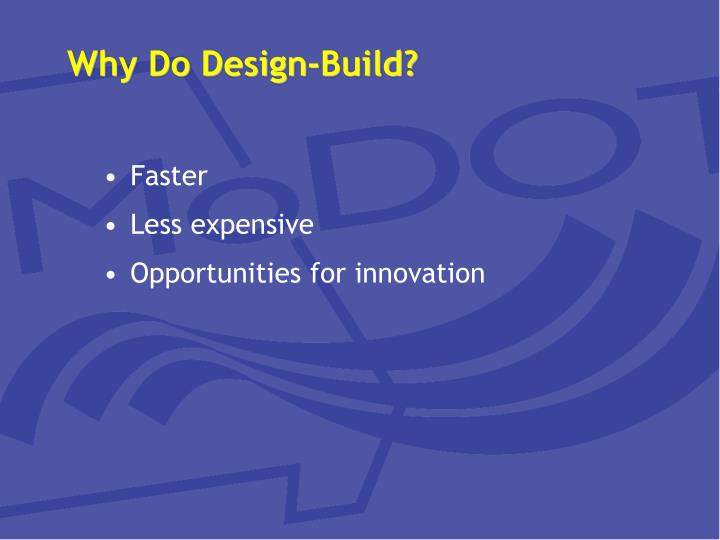 Why do design build