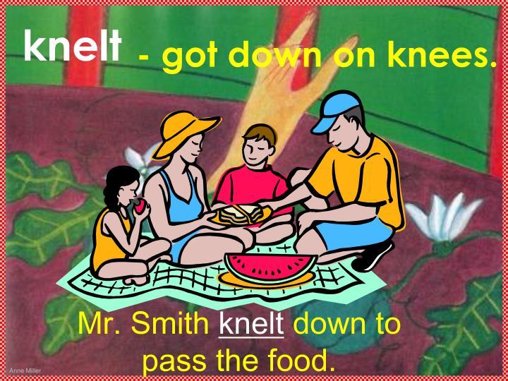 knelt