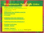 watermelon day skills links