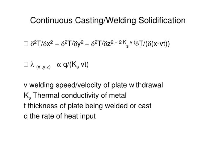 Continuous Casting/Welding Solidification