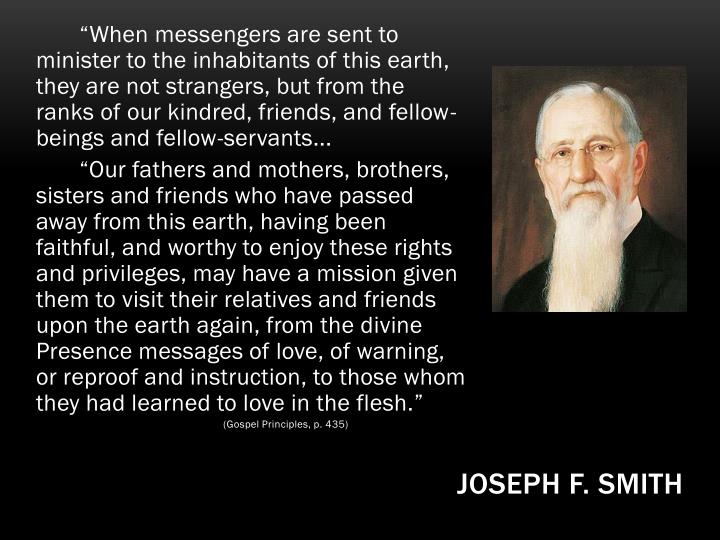 """""""When messengers are sent to minister to the inhabitants of this earth, they are not strangers, but from the ranks of our kindred, friends, and fellow-beings and fellow-servants..."""