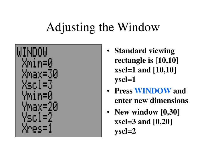Adjusting the Window