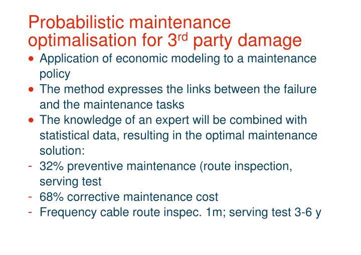 Probabilistic maintenance optimalisation for 3