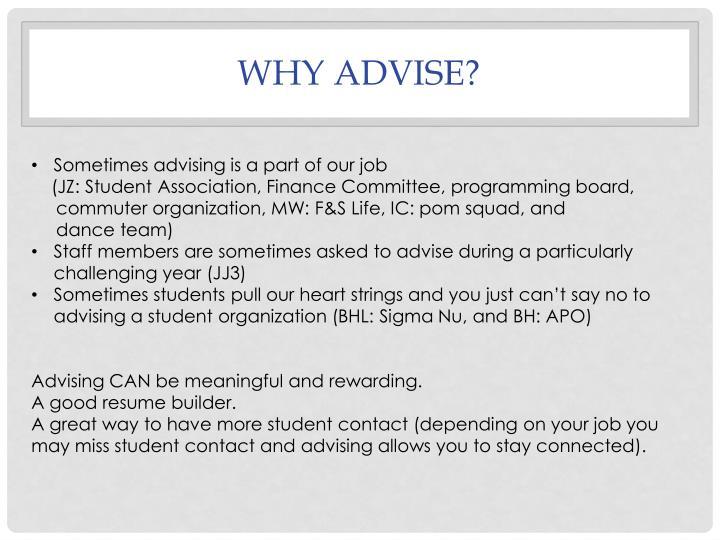 Why Advise?