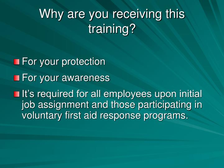 Why are you receiving this training?