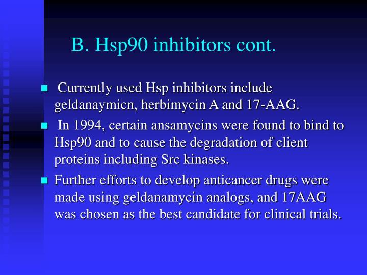 B. Hsp90 inhibitors cont.