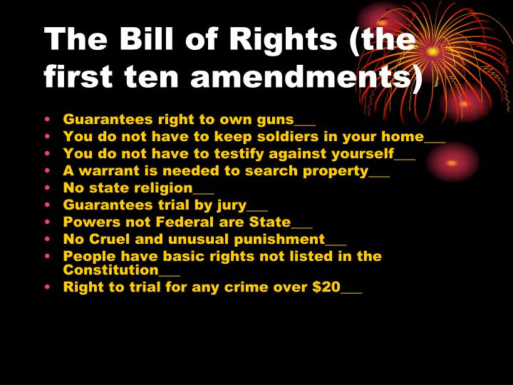 The Bill of Rights (the first ten amendments)