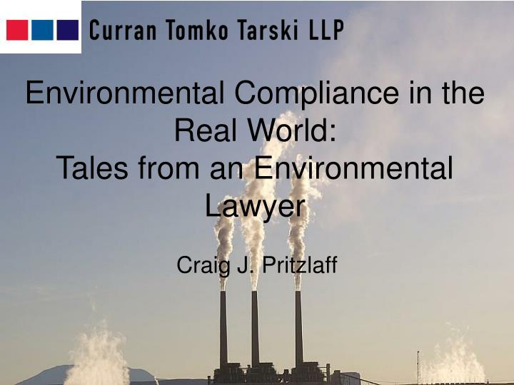 Environmental Compliance in the Real World:                            Tales from an Environmental Lawyer