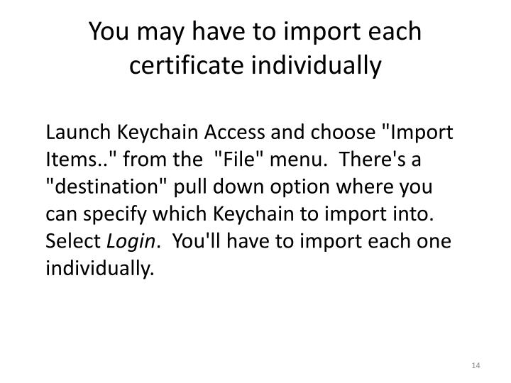 You may have to import each certificate individually