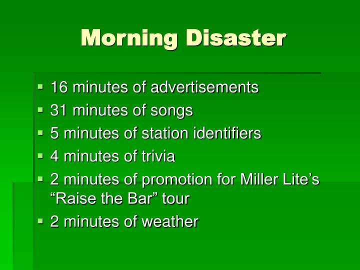 Morning disaster