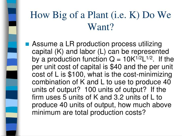 How Big of a Plant (i.e. K) Do We Want?