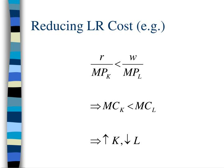 Reducing LR Cost (e.g.)