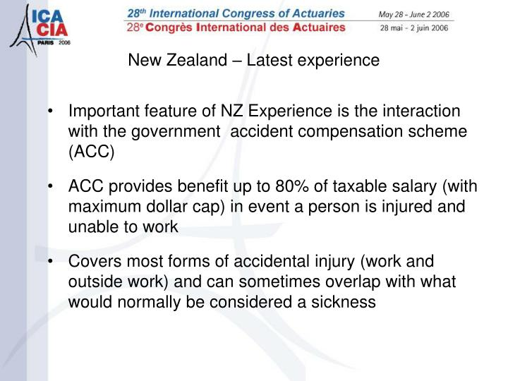Important feature of NZ Experience is the interaction with the government  accident compensation scheme (ACC)