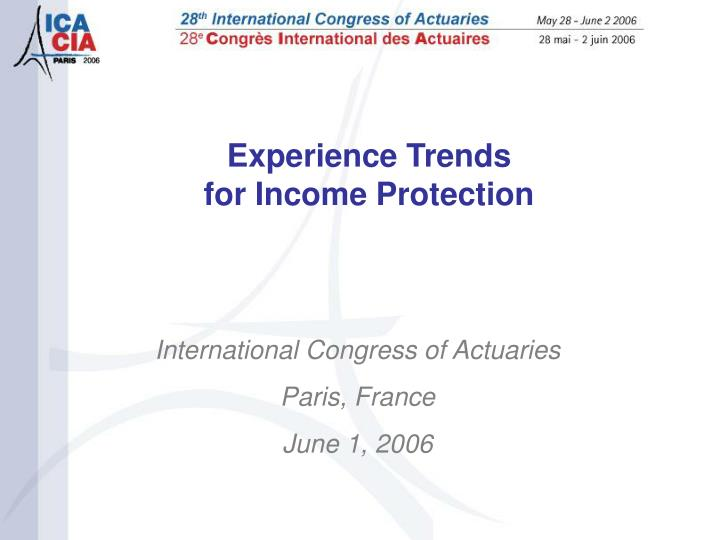Experience Trends                                          for Income Protection