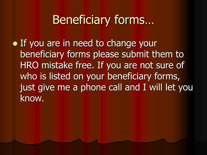 Beneficiary forms…
