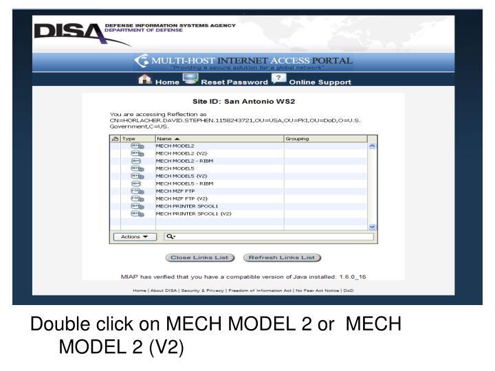 Double click on MECH MODEL 2 or  MECH MODEL 2 (V2)